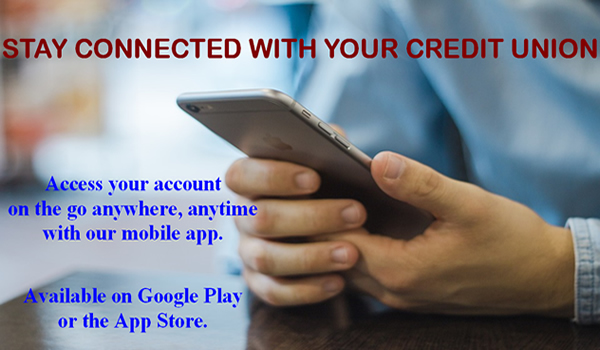 Stay Connected with your Credit Union